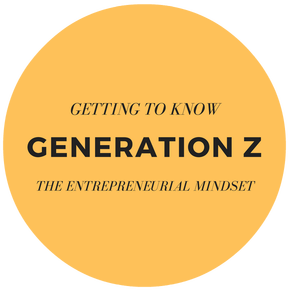Getting to Know Generation Z: the Entrepreneurial Mindset [Series]